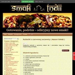 Kotleciki z czerwonej soczewicy ( Masoor Kebab ) - Kuchnia indyjska - Odkryjmy nowe smaki!