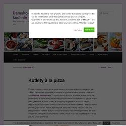 Kotlety à la pizza - Damsko-męskie spojrzenie na kuchnię