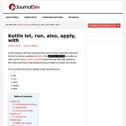 Kotlin let, run, also, apply, with