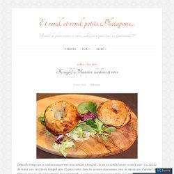 Kouglof Munster, lardons et noix – Et rond, et rond, petits Platapons…