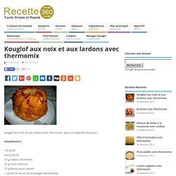 Kouglof aux noix et aux lardons avec thermomix – Toutes les recettes de cuisine – Recette 360