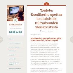 Tiedote: Koodikerho opettaa koululaisille tulevaisuuden yleissivistystä - Koodikerho.fi