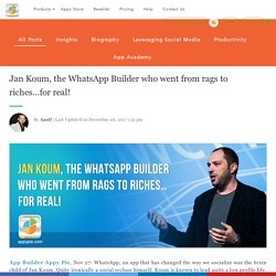 Jan Koum, the WhatsApp Builder who went from rags to riches…for real!