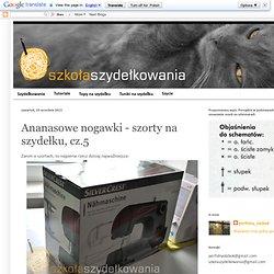 Szkoła Szydełkowania: Ananasowe nogawki - szorty na szydełku, cz.5