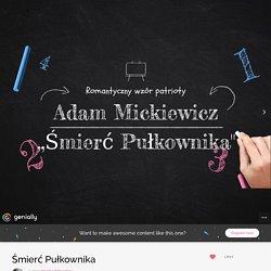 Śmierć Pułkownika by Monika Wdowińska on Genial.ly