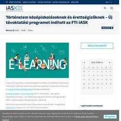 Történelem középiskolásoknak és érettségizőknek - Új távoktatási programot indított az FTI-iASK - iASK - Felsőbbfokú Tanulmányok Intézete, Kőszeg