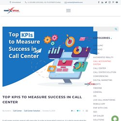 Top KPIs to Measure Success in Call Center