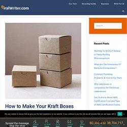 How to Make Your Kraft Boxes Creative - viralwriter