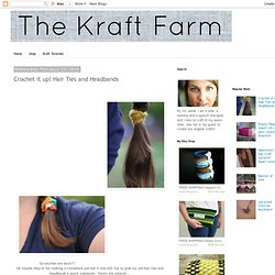 TheKraftFarm: Crochet it up! Hair Ties and Headbands