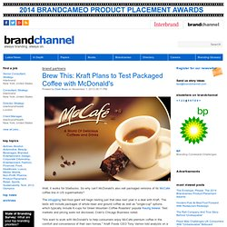Brew This: Kraft Plans to Test Packaged Coffee with McDonald's