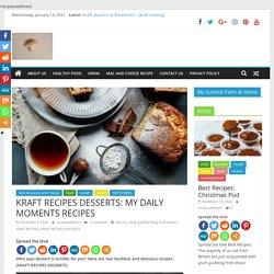 KRAFT RECIPES DESSERTS: MY DAILY MOMENTS RECIPES