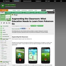 John Krajewski's Blog - Augmenting the Classroom: What Education Needs to Learn from Pokemon Go