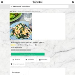 Krämig pasta med kallrökt lax och spenat - Recept - Tasteline.com
