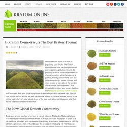 Is Kratom Connoisseurs The Best Kratom Forum?