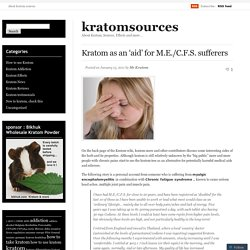 Kratom as an 'aid' for M.E./C.F.S. sufferers