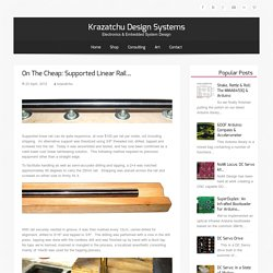 Krazatchu Design Systems » On the Cheap: Supported Linear Rail…