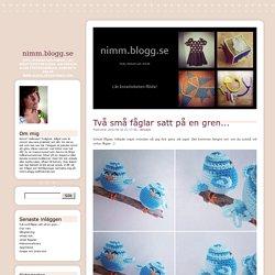 nimm.blogg.se - Sytt, stickat och virkat. Låt kreativiteten flöda. Vid frågor eller förfrågningar, kontakta mig på nimm.blogg.se