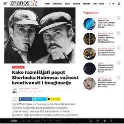 Kako razmišljati poput Sherlocka Holmesa: važnost kreativnosti i imaginacije