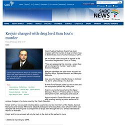 Krejcir charged with drug lord Sam Issa's murder:Friday 6 February 2015