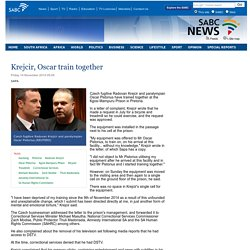 Krejcir, Oscar train together:Friday 14 November 2014