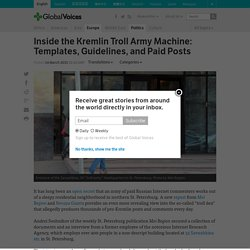 Inside the Kremlin Troll Army Machine: Templates, Guidelines, and Paid Posts
