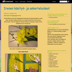 Narsissi kreppipaperista - Irenen käsityö- ja askarteluideat - Vuodatus.net
