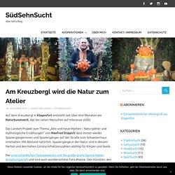 Am Kreuzbergl wird die Natur zum Atelier – SüdSehnSucht