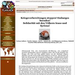 Kriegsvorbereitungen stoppen! Embargos beenden!<br>Solidarität mit den Völkern Irans und Syriens!