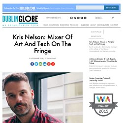 Kris Nelson: Mixer of Art and Tech on the Fringe