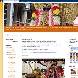 Krishna Vaibhavam: Andal Hamsa Vahanam on Kannu Purappadu