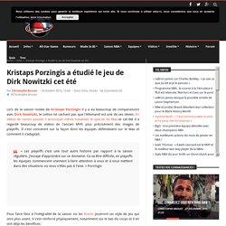 Kristaps Porzingis a étudié le jeu de Dirk Nowitzki cet été