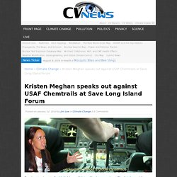 Kristen Meghan speaks out against USAF Chemtrails at Save Long Island Forum - Climate Viewer News