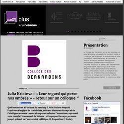 Julia Kristeva : « Leur regard qui perce nos ombres » – retour sur un colloque / COLLÈGE DES BERNARDINS