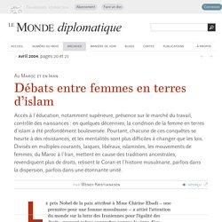 Débats entre femmes en terres d'islam, par Wendy Kristianasen (Le Monde diplomatique, avril 2004)