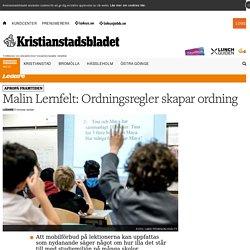 Malin Lernfelt: Ordningsregler skapar ordning - Kristianstadsbladet
