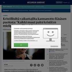 """Kristillisiltä vaikuttajilta kannanotto Räsäsen puolesta: """"Kaikki muut paitsi kristityn mielipiteet sallittuja"""" - Politiikka"""