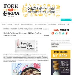 Kristin's Salted Caramel Skillet Cookie | Fork and Beans