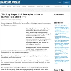 Wedding Singer Neil Kristopher makes an impression in Manchester