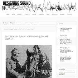 Ann Kroeber Special: A Pioneering Sound Woman