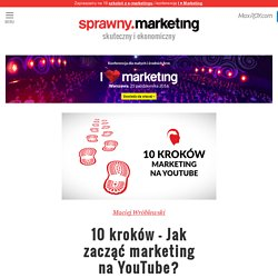 10 kroków - jak zacząć marketing na YouTube?