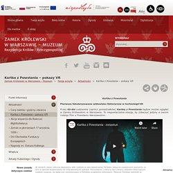 Zamek Królewski w Warszawie - Muzeum - Kartka z Powstania – pokazy VR