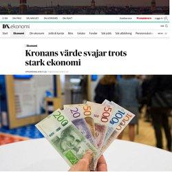 Kronans värde svajar trots stark ekonomi