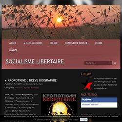 ★ Kropotkine : brève biographie - Socialisme libertaire