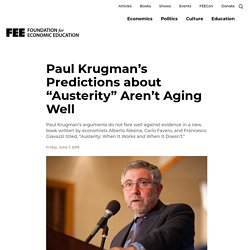 """Paul Krugman's Predictions about """"Austerity"""" Aren't Aging Well"""