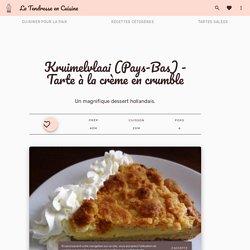 Kruimelvlaai (Pays-Bas) - Tarte à la crème en crumble