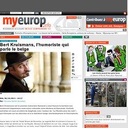Bert Kruismans, l'humoriste qui parle le belge