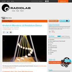 Krulwich Wonders: A Pendulum Dance
