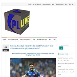 Krunal Pandya help Broda beat Punjab in the Vijay Hazare trophy (New Delhi)