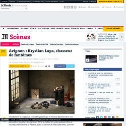 Avignon : Krystian Lupa, chasseur de fantômes