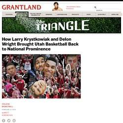 How Larry Krystkowiak and Delon Wright Brought Utah Basketball Back to National Prominence «